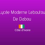 LYCÉE MODERNE LEBOUTOU DE DABOU