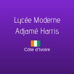 LYCÉE MODERNE ADJAMÉ HARRIS