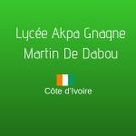 LYCÉE AKPA GNAGNE MARTIN DE DABOU